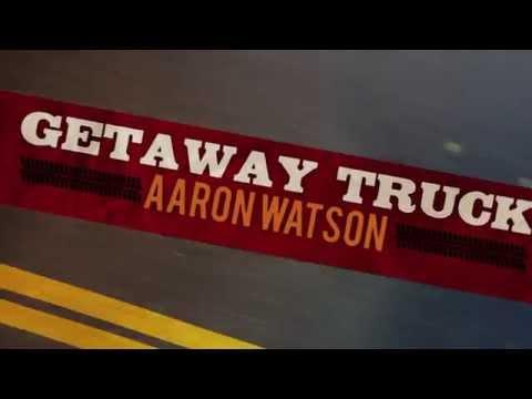 Aaron Watson - Getaway Truck (Official Lyric Video)