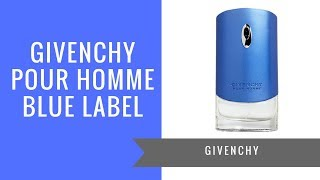 Givenchy pour homme Blue Label by Givenchy | Fragrance Review