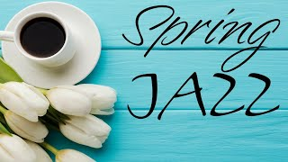 Piano Spring Jazz - Relaxing Bossa Nova & Soft Jazz - Hello, Spring!