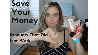 Beauty Products That Did Not Work For Me