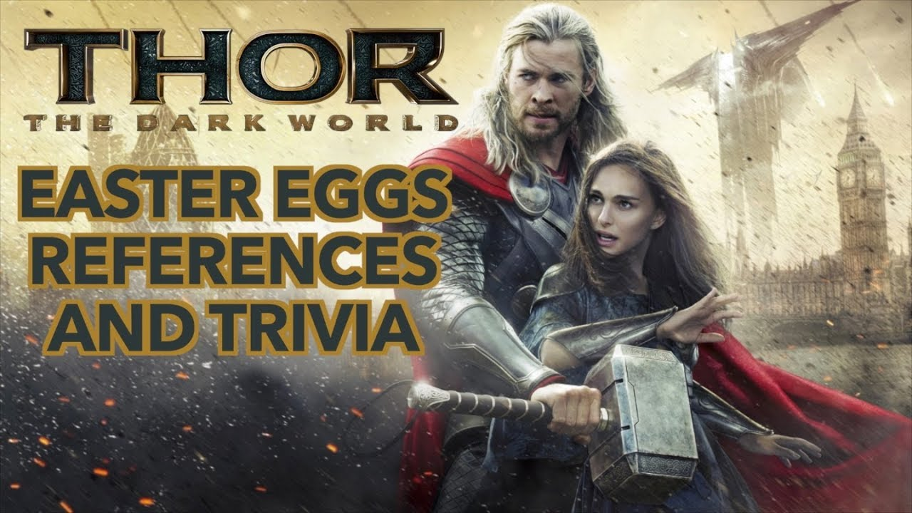 Thor: The Dark World - Easter Eggs, References and Trivia