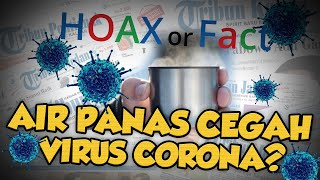 Hoax Or Fact: Minum Air Hangat Dapat Mencegah Viru