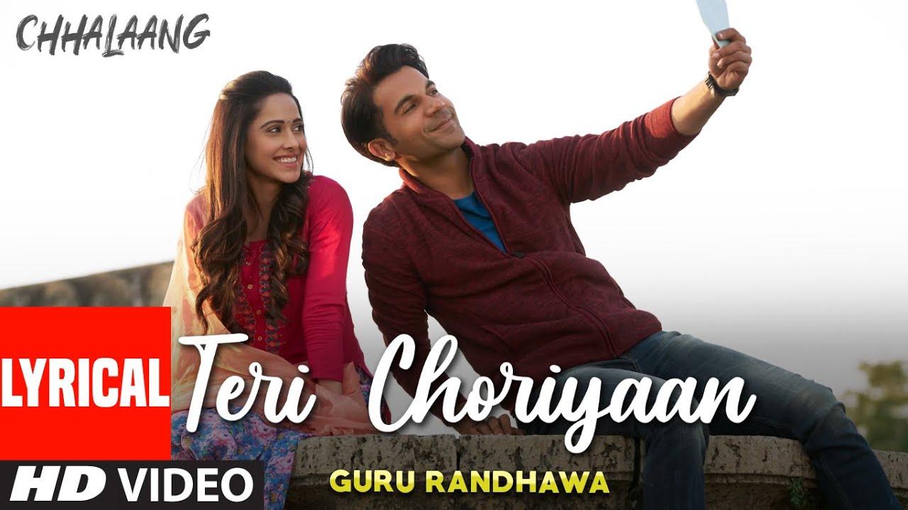 Download Chhalaang: Teri Choriyaan (LYRICAL) Rajkummar R, Nushrratt B   Guru Randhawa, VEE, Payal Dev
