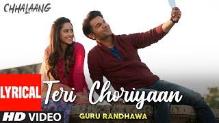 Chhalaang: Teri Choriyaan (LYRICAL) Rajkummar R, Nushrratt B | Guru Randhawa, VEE, Payal Dev
