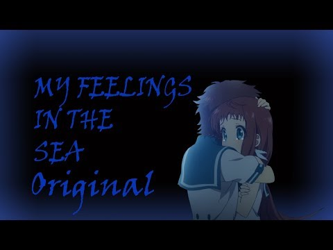 My feelings in the sea - Nagi no Asukara AMV (Original)