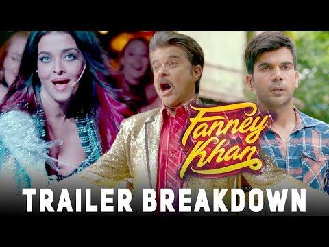 FANNEY KHAN Trailer Breakdown   Anil Kapoor, Aishwarya Rai Bachchan, Rajkummar Rao