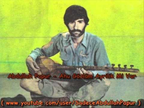 Abdullah Papur - Ahu Gözlüm Dinle mp3 indir