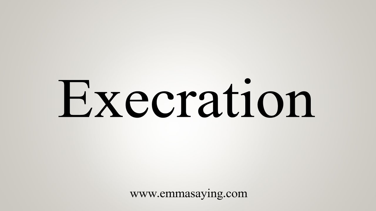How To Pronounce Execration