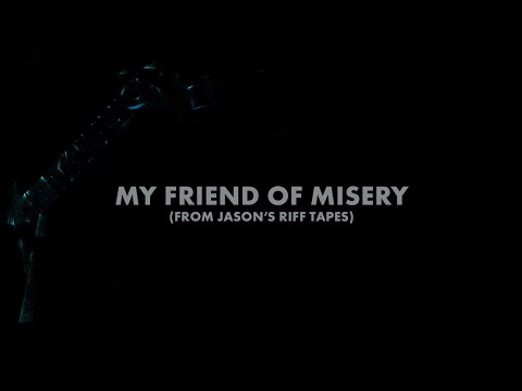 Metallica: My Friend of Misery (From Jason's Riff Tapes) (Audio Preview)
