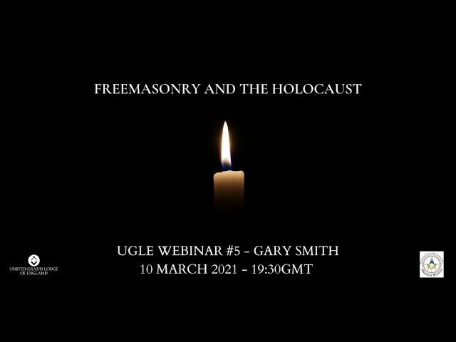 UGLE Webinar #5: Freemasonry and the Holocaust