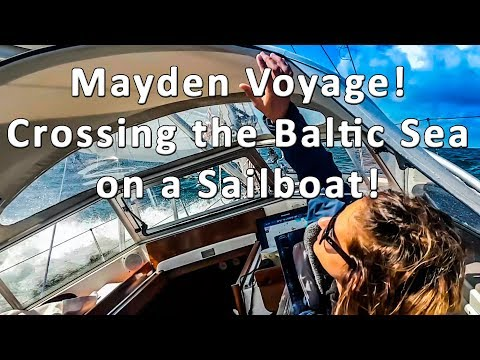 Maiden Voyage! Sailing across the Baltic Sea - Ep 08 Sailing
