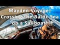 Maiden Voyage! Sailing across the Baltic Sea - Ep 08 Sailing Kauana