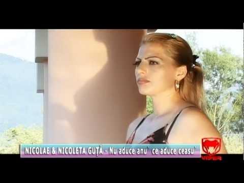 Nicolae si Nicoleta Guta - Nu aduce anu' ce aduce ceasu'