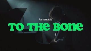 To The Bone Pamungkas