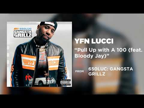 YFN Lucci – Pull Up with A 100 (feat. Bloody Jay)