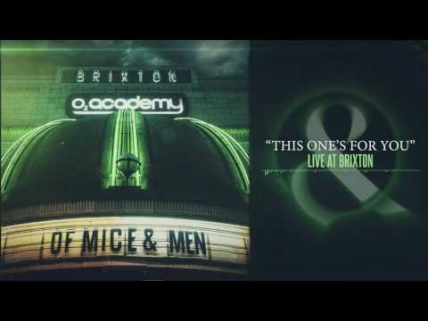 Of Mice & Men - This One's For You (Live at Brixton)