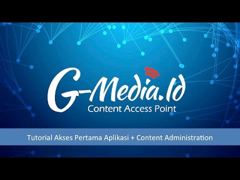 Tutorial Cara Content Administration [G-Media Content Access Point]
