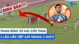 Phan Đình Vũ Hải bị De Gea nhập, cứu thua 2 lần liên tiếp chỉ trong 3 giây! | NEXT SPORTS