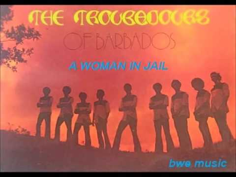 The Troubadours  -  A WOMAN IN JAIL  (CLASSIC CALYPSO) BARBADOS