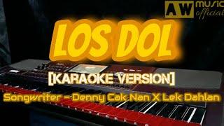 LOS DOL [Karaoke Version] - DENNY CAK NAN X LEK DAHLAN