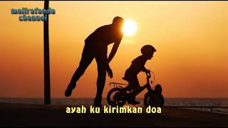 LIRIK Ayah Ku Kirimkan Doa Sedih Sangat Menyentuh Mp3