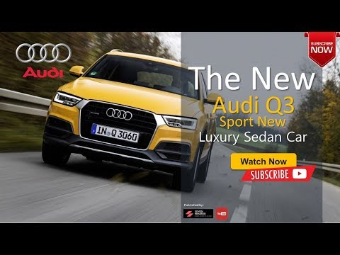 The All New 2020 Audi Q3 USA Luxury Sport City Car with New Features