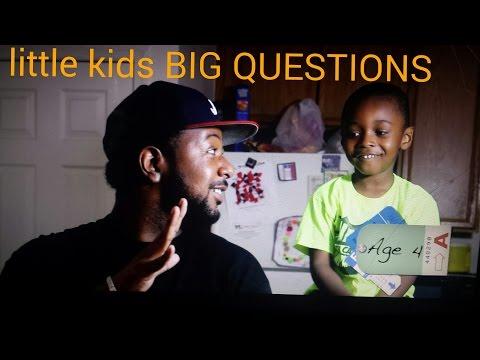 LITTLE KIDS. BIG QUESTIONS