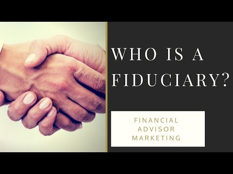 Financial Advisor Marketing - Who Is A Fiduciary?