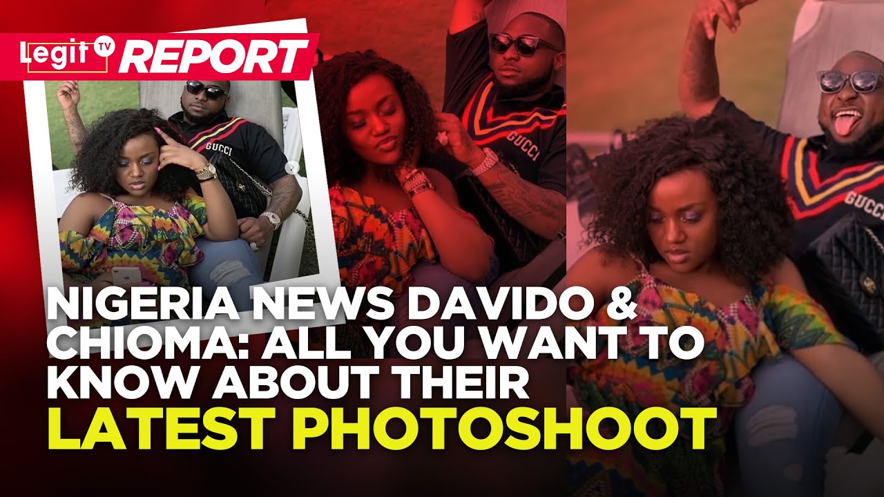 Nigeria News Davido & Chioma: All You Want To Know About Their Latest  Photoshoot | Legit TV