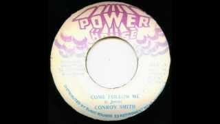 Conroy Smith - Come Follow Me