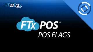FasTrax Cloud POS - Creating POS Flags