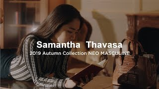 【Samantha Thavasa 】サマンサタバサ 2019Autumn「NEO MASCULINE」long ver.