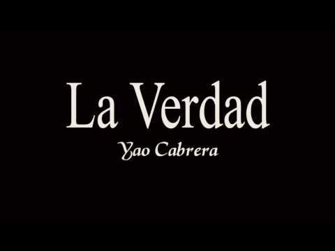 La Verdad - Yao Cabrera