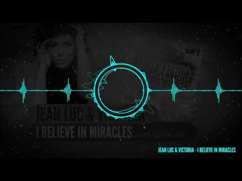 Jean Luc & Victoria - I Believe in Miracles (Radio Edit)