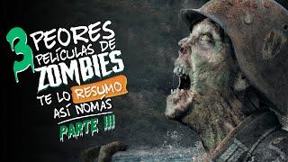 Las Peores Peliculas De Zombis | Parte 3 | #TeLoResumo