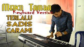 MEYCO TAMBA [Keyboard Version#2] TERLALU SADIS CARAMI   Lagu Batak