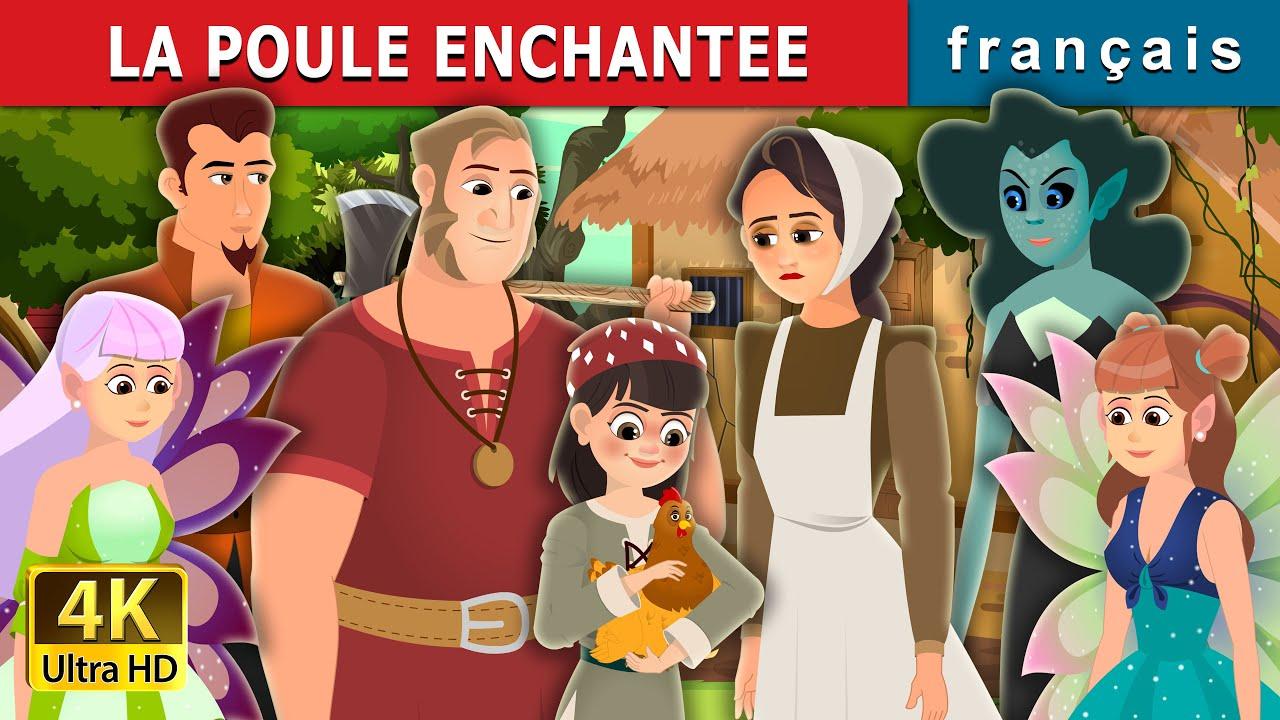 LA POULE ENCHANTEE | Enchanted Hen Story | Contes De Fées Français