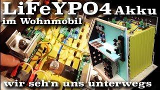 LiFeYPO4 Akku selber bauen - Autarkes Wohnmobil   wirsehnunsunterwegs