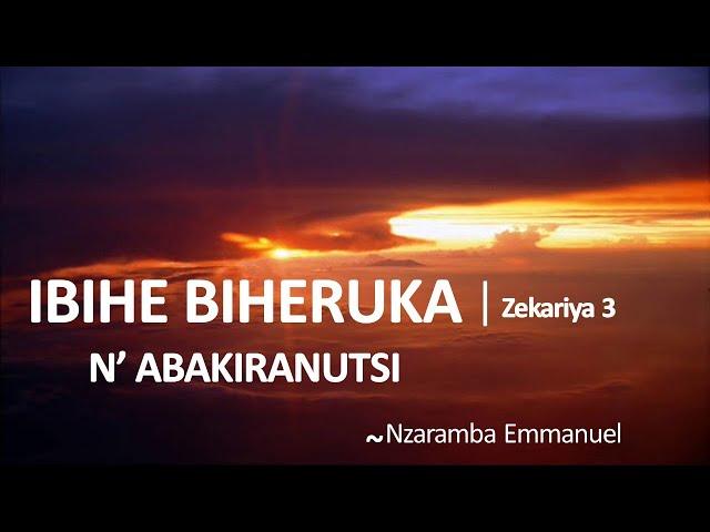 Ibihe biheruka n'abakiranutse (Zekariya 3) | Nzaramba Emmanuel