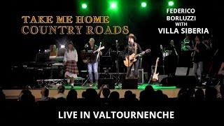 Take Me Home, Country Roads - Federico Borluzzi & VILLA SIBERIA  live in Valtournenche (John Denver)