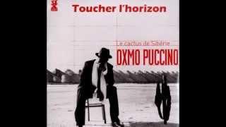 Oxmo Puccino - Toucher l'horizon