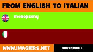 FROM ENGLISH TO ITALIAN = monopsony