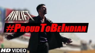 AIRLIFT - People's Reaction: What Makes You Feel #ProudToBeIndian ?