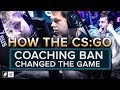 How the CS:GO coaching ban changed the game