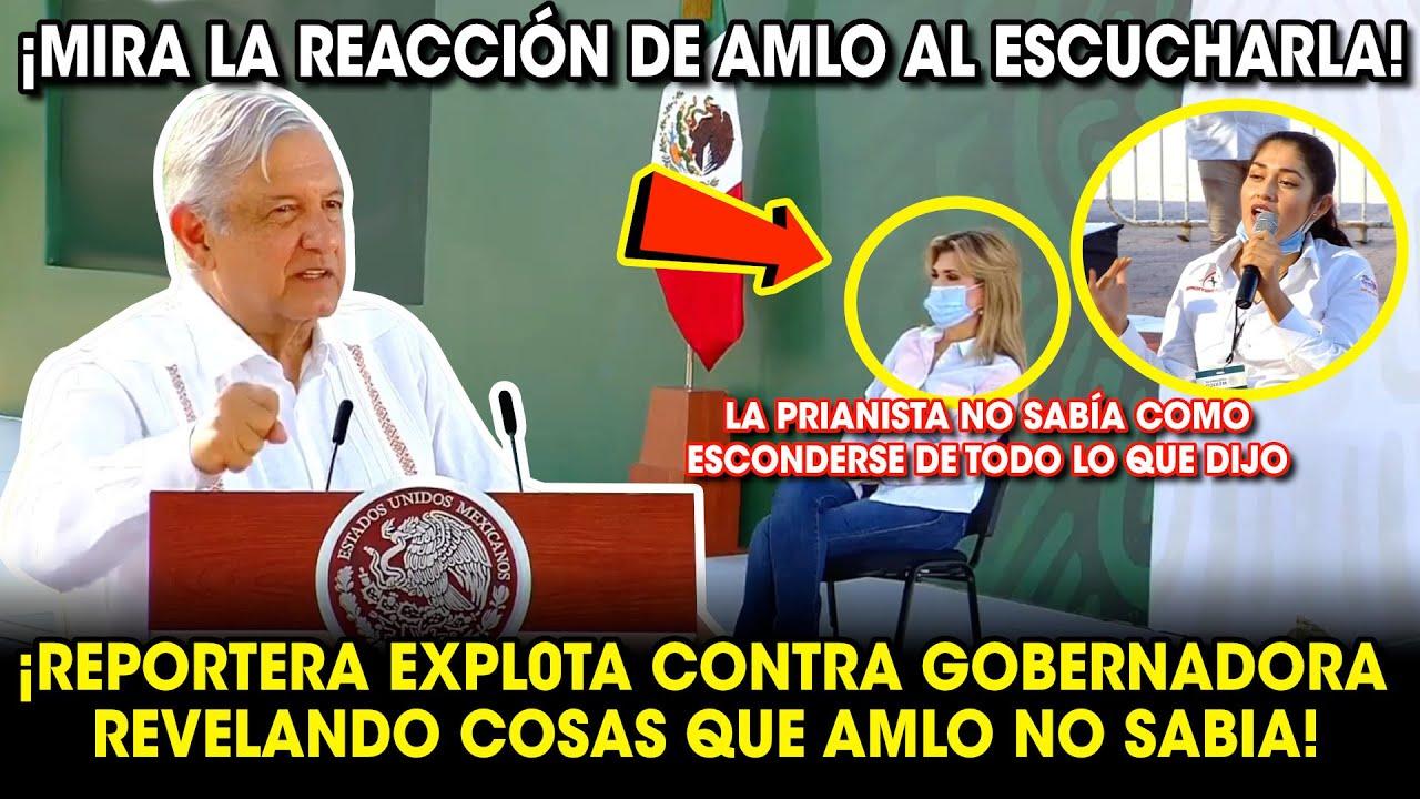 REPORTERA EXPL0TA CONTRA GOBERNADORA PRIISTA REVĘLANDO COSAS QUE AMLO NO SABÍA ¡MIRA SU REACCIÓN!