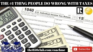 The Number One Thing That People Do Wrong When Filing Taxes - Income Tax 2019,Return,Refund,IRS