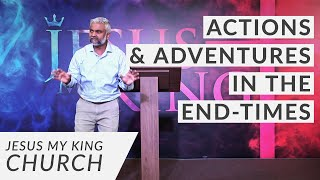 Action & Adventures in the End-Time | God Prepares Remnants Series | Steven Francis