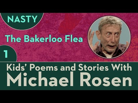 The Bakerloo Flea - STORY Part 1 - NASTY - Kids' Poems and Stories With Michael Rosen