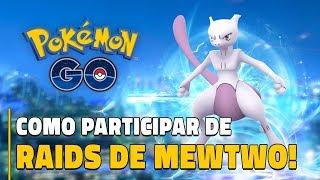 RAIDS EXCLUSIVAS DE MEWTWO: COMO PARTICIPAR! | Pokémon GO