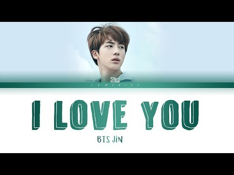 BTS JIN - I Love You (난 너를 사랑해) (Cover) [Color Coded Lyrics/Han/Rom/Eng/가사]